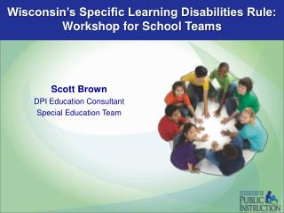 Wisconsin's Specific Learning Disabilities Rule:  Workshop for School Teams