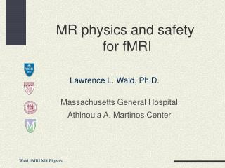 MR physics and safety  for fMRI