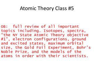 Atomic Theory Class #5