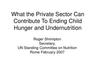 What the Private Sector Can Contribute To Ending Child Hunger and Undernutrition