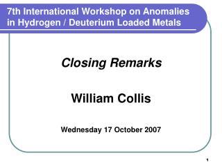 7th International Workshop on Anomalies in Hydrogen / Deuterium Loaded Metals