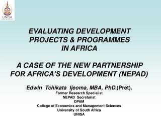 EVALUATING DEVELOPMENT  PROJECTS & PROGRAMMES  IN AFRICA A CASE OF THE NEW PARTNERSHIP  FOR AFRICA�S DEVELOPMENT (NEPAD
