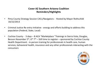 Cover AZ Southern Arizona Coalition  Reminders/Highlights Pima County Strategy Session CACs/Navigators -  Hosted by May