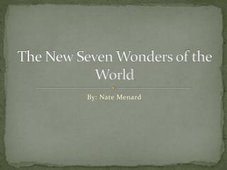 The New Seven Wonders of the World