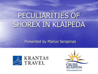 PECULIARITIES OF SHOREX IN KLAIPEDA