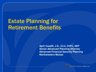 Estate Planning for Retirement Benefits