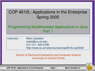 COP 4610L: Applications in the Enterprise Spring 2005 Programming Multithreaded Applications in Java Part 1