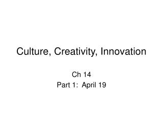Culture, Creativity, Innovation
