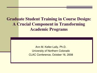 Graduate Student Training in Course Design:  A Crucial Component in Transforming Academic Programs