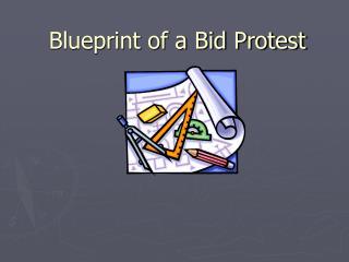 Blueprint of a Bid Protest