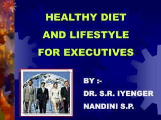 HEALTHY DIET  AND LIFESTYLE  FOR EXECUTIVES