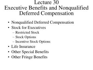 Lecture 30 Executive Benefits and Nonqualified Deferred Compensation