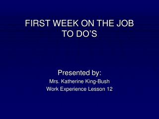 FIRST WEEK ON THE JOB TO DO S