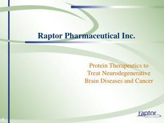 Raptor Pharmaceutical Inc.