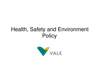 Health, Safety and Environment Policy
