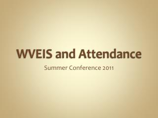 WVEIS and Attendance