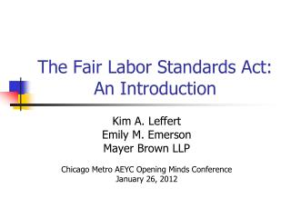The Fair Labor Standards Act: An Introduction