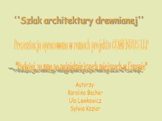 ''Szlak architektury drewnianej''