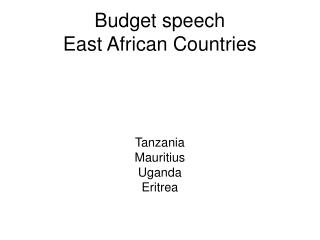 Budget speech East African Countries