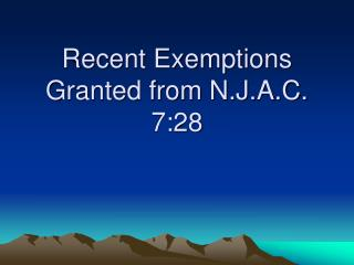 Recent Exemptions Granted from N.J.A.C. 7:28