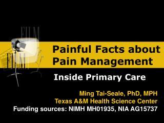 Painful Facts about Pain Management
