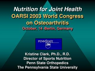 Nutrition for Joint Health OARSI 2003 World Congress on Osteoarthritis October, 14  - Berlin, Germany