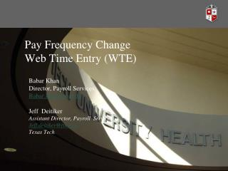Pay Frequency Change Web Time Entry (WTE)