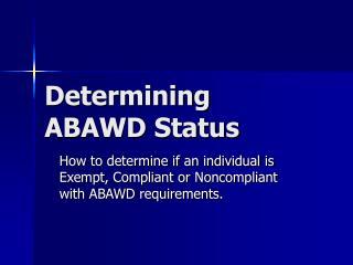 Determining ABAWD Status