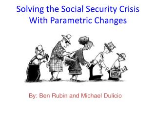 Solving the Social Security Crisis With Parametric Changes