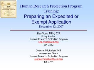 Human Research Protection Program Training: Preparing an Expedited or Exempt Application  December 12, 2007