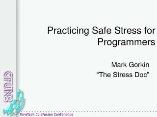 Practicing Safe Stress for Programmers
