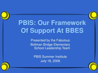 PBIS: Our Framework Of Support At BBES