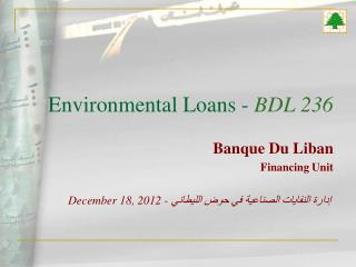 Environmental Loans -  BDL 236