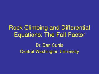 Rock Climbing and Differential Equations: The Fall-Factor
