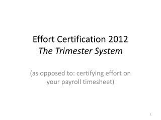 Effort Certification 2012 The Trimester System