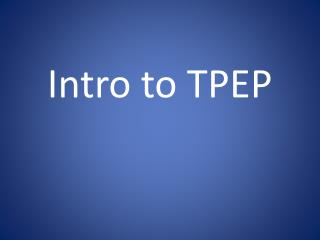 Intro to TPEP