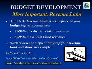 BUDGET DEVELOPMENT Most Important: Revenue Limit