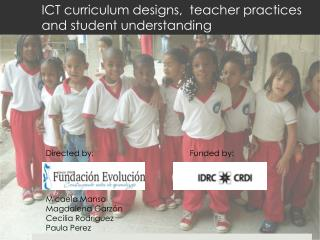 ICT curriculum designs,  teacher practices and student understanding