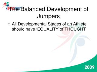The Balanced Development of Jumpers