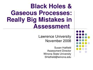 Black Holes &  Gaseous Processes:   Really Big Mistakes in Assessment :