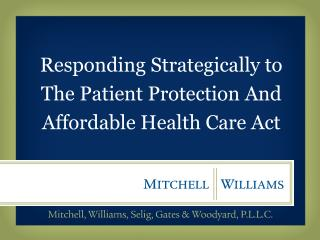 Responding Strategically to The Patient Protection And Affordable Health  Care  Act