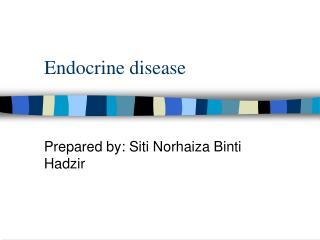 Endocrine disease