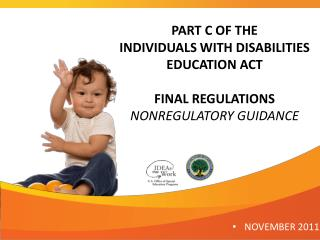 PART C OF THE INDIVIDUALS WITH DISABILITIES EDUCATION ACT FINAL REGULATIONS NONREGULATORY GUIDANCE