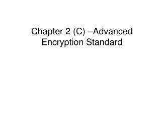 Chapter 2 (C) – Advanced Encryption Standard