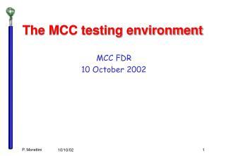 The MCC testing environment