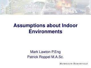Assumptions about Indoor Environments