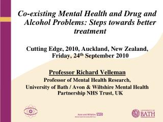 Co-existing Mental Health and Drug and Alcohol Problems: Steps towards better treatment