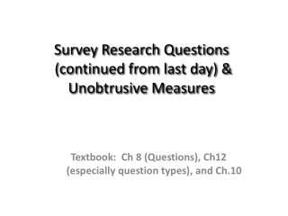 Survey Research Questions  (continued from last day) & Unobtrusive Measures