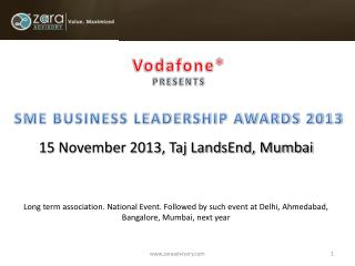 Vodafone* PRESENTS SME BUSINESS LEADERSHIP AWARDS 2013