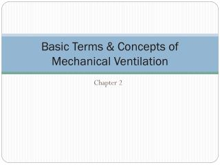 Basic Terms & Concepts of Mechanical Ventilation